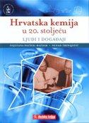 HRVATSKA KEMIJA U 20. STOLJEĆU - Ljudi i događaji - nenad trinajstić, snježana paušek-baždar