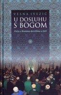 U DOSLUHU S BOGOM - Priča o Romima dervišima u Istri - vesna ivezić