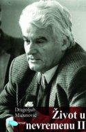 ŽIVOT U NEVREMENU II - U političkom vrtlogu (3. februar 1990 - 25. januar 2001.) - dragoljub mićunović