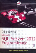 SQL SERVER 2012 - PROGRAMIRANJE - robert vieira, paul atkinson