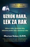 UZROK RAKA, LEK ZA RAK - morton walker