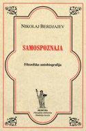 SAMOSPOZNAJA - FILOZOFSKA AUTOBIOGRAFIJA - nikolaj berdjajev