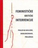 FEMINISTIČKE KRITIČKE INTERVENCIJE - grupa autora