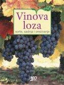 VINOVA LOZA - SORTE, SADNJA, OREZIVANJE - leonardo (ur.) marušić