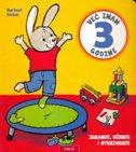 VEĆ IMAM 3 GODINE - Igranje, učenje i otkrivanje - hartmut bieber