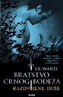 BRATSTVO CRNOG BODEŽA - Razdvojene duše - j. r. ward