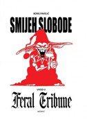 SMIJEH SLOBODE - Uvod u Feral Tribune - boris pavelić