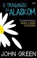 U TRAGANJU ZA ALASKOM - john green