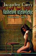 KUSHIELOVO UTJELOVLJENJE - KUSHIELOVO NASLJEŃE – KNJIGA 3 - jacqueline carey