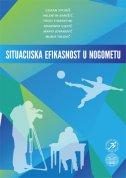 SITUACIJSKA EFIKASNOST U NOGOMETU - grupa autora