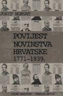 POVIJEST NOVINSTVA HRVATSKE 1771-1939 - josip horvat