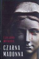 CZARNA MADONNA - ljiljana matković