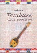TAMBURA - Kako sam gradio bisernicu - mirko barić