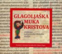 GLAGOLJAŠKA MUKA KRISTOVA - Odabrane kulturološko-filološke studije - antonija (ur.) zaradija kiš, mateo (ur.) žagar