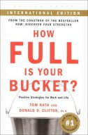 HOW FULL IS YOUR BUCKET - tom rath, donald o. clifton