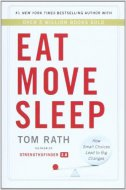 EAT MOVE SLEEP - tom rath