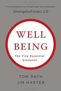 WELLBEING - The Five Essential Elements - tom rath, jim harter