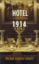 HOTEL U OBLACIMA 1914. - milana vuković runjić
