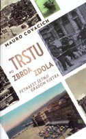 PO TRSTU ZBRDA-ZDOLA - mauro covacich