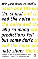 SIGNAL AND THE NOISE - WHY SO MANY PREDICTIONS FAIL BUT SOME DONT - nate silver