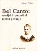 BEL CANTO - TEORIJSKI I PRAKTIČNI METOD PEVANJA - mathilde marchesi