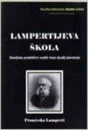 LAMPERTIJEVA ŠKOLA - Teorijsko-praktični vodič kroz studij pevanja - francesco lamperti