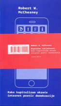 DIGITALNA ISKLJUČENOST - Kako kapitalizam okreće internet protiv demokracije - robert w. mcchesney