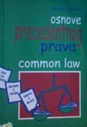 OSNOVE PRECEDENTNOG PRAVA - COMMON LAW - rusmir tanović