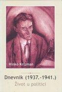 DNEVNIK (1937.-1941.) Život u politici - željko (ur.) karaula, hinko krizman