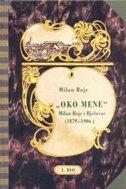 MILAN ROJC - OKO MENE - Milan Rojc i Bjelovar (1879. - 1906.) - I. dio - željko (ur.) karaula