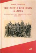 THE BATTLE FOR SPAIN IS OURS - Croatia and the Spanish Civil war, 1936-1939