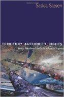 TERRITORY, AUTHORITY, RIGHTS - saskia sassen