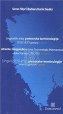 LINGVISTIČKI ATLAS POMORSKE TERMINOLOGIJE ISTARSKIH GOVORA - goran filipi, b. buršić-giudici