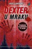 DEXTER U MRAKU - jeff lindsay