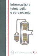 INFORMACIJSKA TEHNOLOGIJA U OBRAZOVANJU - jadranka lasić-lazić