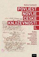POVIJEST NOVIJE ČEŠKE KNJIŽEVNOSTI I. - katica ivanković