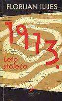 1913. LETO STOLEĆA - florian illies