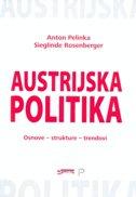AUSTRIJSKA POLITIKA - Osnove - strukture - trendovi - anton pelinka, sieglinde rosenberger
