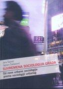 SUVREMENA SOCIOLOGIJA GRADA - Od nove urbane sociologije prema sociologiji urbanog - ognjen čaldarović, jana šarinić