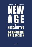 NEW AGE I KRŠĆANSTVO - Enciklopedijski priručnik - josip blažević