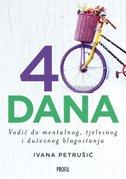 40 DANA - Vodič do mentalnog, tjelesnog i duševnog blagostanja - ivana petrušić