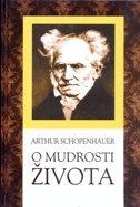 O MUDROSTI ŽIVOTA - arthur schopenhauer