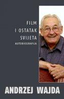 FILM I OSTATAK SVIJETA - AUTOBIOGRAFIJA - andrzej wajda