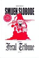 SMIJEH SLOBODE - Uvod u Feral Tribune - Treće dopunjeno izdanje - boris pavelić
