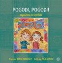POGODI, POGODI! - zagonetke za najmlađe - boris nazansky, željka (ilustr.) mezić