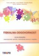 FISKALNA ODGOVORNOST - Za sve obveznike - Popunjavanje upitnika, sastavljanje planova i izvješća - grupa autora