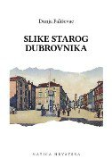 SLIKE STAROG DUBROVNIKA - dunja fališevac