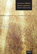 PREMA SINGULARNOSTI - Derrida i književni tekst - luka bekavac