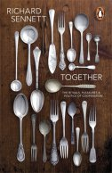 TOGETHER - THE RITUALS, PLEASURE AND POLITICS OF COOPERATION - richard sennett