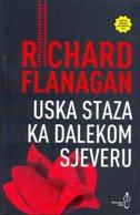 USKA STAZA NA DALEKOM PUTU - richard flanagan